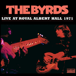<i>Live at Royal Albert Hall 1971</i> 2008 live album by The Byrds