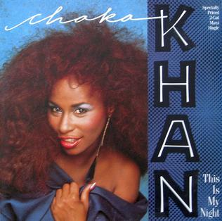 This Is My Night 1985 single by Chaka Khan