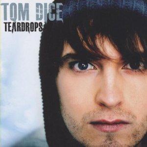 <i>Teardrops</i> (album) 2010 studio album by Tom Dice