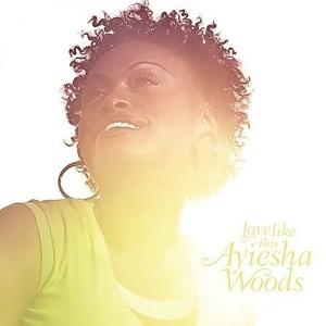 <i>Love Like This</i> (Ayiesha Woods album) 2008 studio album by Ayiesha Woods