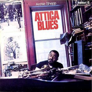 <i>Attica Blues</i> (album) 1972 studio album by Archie Shepp