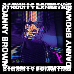 Image result for atrocity exhibition danny brown