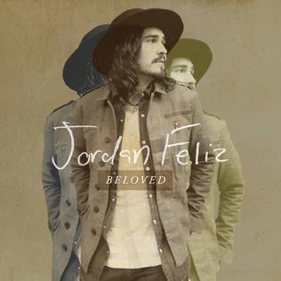 <i>Beloved</i> (Jordan Feliz album) 2015 studio album by Jordan Feliz