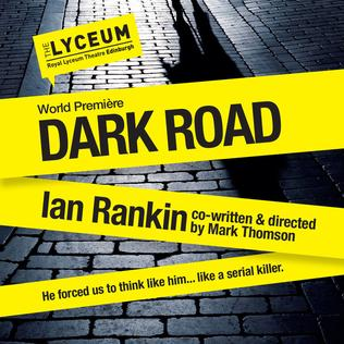 <i>Dark Road</i> (play) play written by Ian Rankin