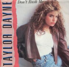 Dont Rush Me single by Taylor Dayne