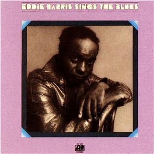 <i>Eddie Harris Sings the Blues</i> album by Eddie Harris