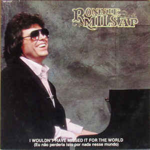 I Wouldnt Have Missed It for the World 1981 single by Ronnie Milsap