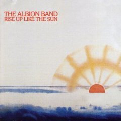 <i>Rise Up Like the Sun</i> 1978 studio album by The Albion Band