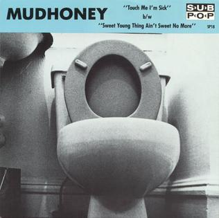 Touch Me Im Sick Song by Mudhoney