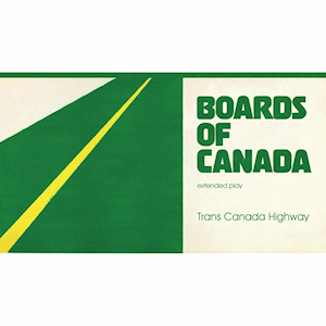 <i>Trans Canada Highway</i> (EP) 2006 EP by Boards of Canada