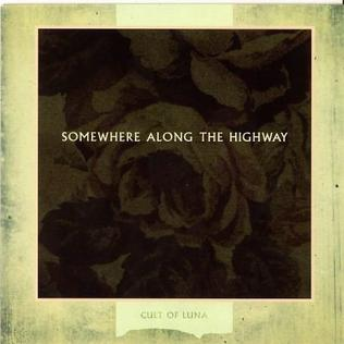 <i>Somewhere Along the Highway</i> 2006 studio album by Cult of Luna