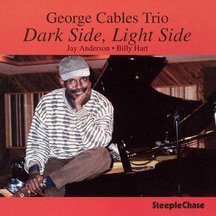 <i>Dark Side, Light Side</i> 1997 studio album by George Cables Trio