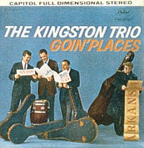 <i>Goin Places</i> (The Kingston Trio album) 1961 studio album by The Kingston Trio
