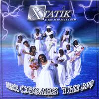 <i>Here Comes the Band</i> 2000 studio album by Xtatik