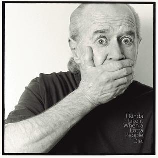 <i>I Kinda Like It When a Lotta People Die</i> album by George Carlin