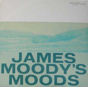 <i>James Moodys Moods</i> 1956 studio album by James Moody