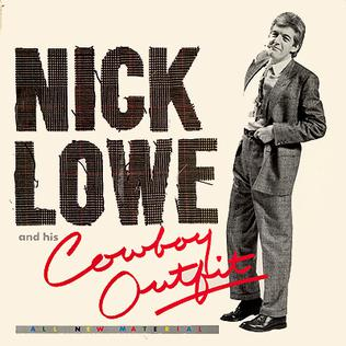 <i>Nick Lowe and His Cowboy Outfit</i> (album) album by Nick Lowe