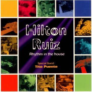 <i>Rhythm in the House</i> 1998 studio album by Hilton Ruiz with Tito Puente