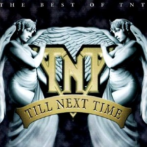 <i>Till Next Time – The Best of TNT</i> 1996 greatest hits album by TNT