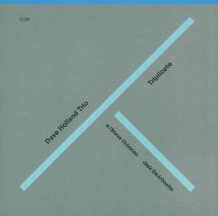 <i>Triplicate</i> (Dave Holland album) 1988 studio album by Dave Holland Trio