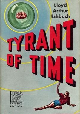 <i>Tyrant of Time</i> book by Lloyd Arthur Eshbach