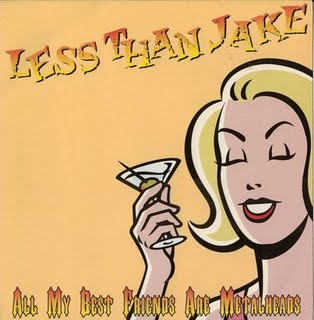 All My Best Friends Are Metalheads 1998 single by Less Than Jake