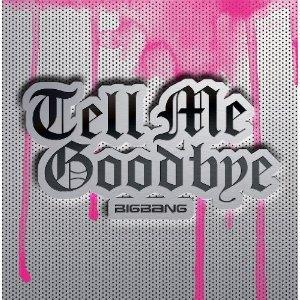 Tell Me Goodbye 2010 single by Big Bang