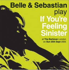 <i>If Youre Feeling Sinister: Live at the Barbican</i> 2005 live album by Belle & Sebastian