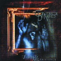 <i>The Fragile Art of Existence</i> 1999 studio album by Control Denied