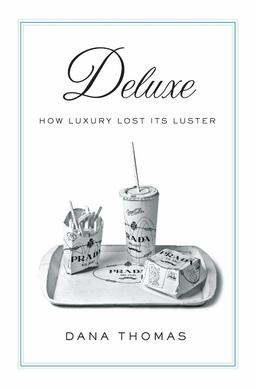 """deluxe how luxury lost its luster essay Essay uploaded by wafulatoby pages 15  democratized luxury for all  in the sulphurous book """"deluxe: how luxury lost its luster,"""" journalist dana thomas."""