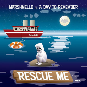 Rescue Me (Marshmello song) 2019 song by Marshmello ft. A Day to Remember