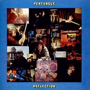 <i>Reflection</i> (Pentangle album) 1971 studio album by Pentangle