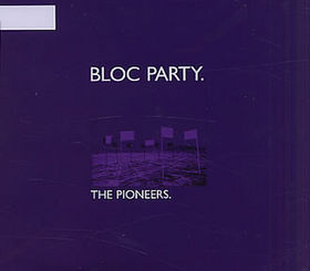 Pioneers (song) 2005 song by Bloc Party