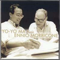 <i>Yo-Yo Ma Plays Ennio Morricone</i> 2004 studio album by Yo-Yo Ma and Ennio Morricone
