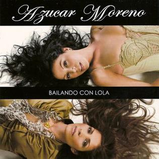 <i>Bailando Con Lola</i> 2006 studio album by Azúcar Moreno