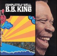 B.B. King Completely Well.jpg