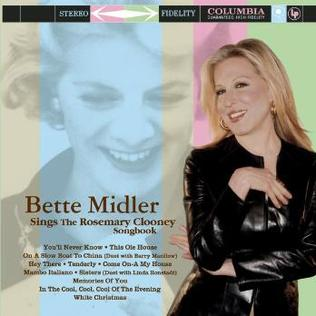 <i>Bette Midler Sings the Rosemary Clooney Songbook</i> 2003 studio album by Bette Midler