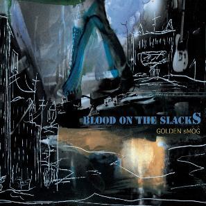 <i>Blood on the Slacks</i> 2007 studio album by Golden Smog