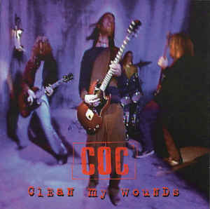 Clean My Wounds 1995 single by Corrosion of Conformity