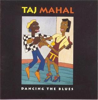 <i>Dancing the Blues</i> 1993 studio album by Taj Mahal