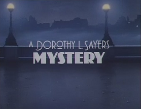 <i>A Dorothy L. Sayers Mystery</i>