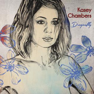 <i>Dragonfly</i> (Kasey Chambers album) 2017 studio album by Kasey Chambers