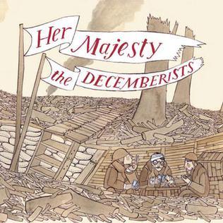 <i>Her Majesty the Decemberists</i> 2003 studio album by The Decemberists