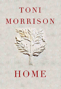 https://upload.wikimedia.org/wikipedia/en/b/bd/Home_%28Toni_Morrison_novel%29.jpg