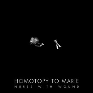 <i>Homotopy to Marie</i> 1982 studio album by Nurse with Wound