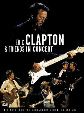 Eric Clapton And Friends : in concert a benefit for the crossroads centre at antigua wikipedia ~ Russianpoet.info Haus und Dekorationen