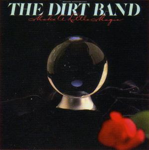 <i>Make a Little Magic</i> 1980 studio album by The Dirt Band