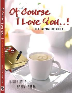 Picture of a book: Of Course I Love You ..! Till I Find Someone Better