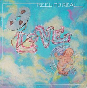 <i>Reel to Real</i> (album) 1974 studio album by Love