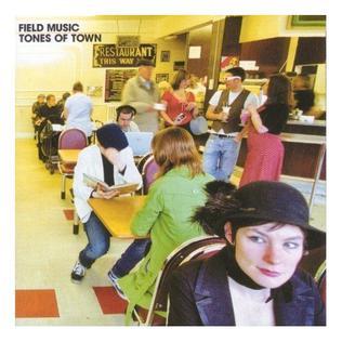 <i>Tones of Town</i> 2007 studio album by Field Music